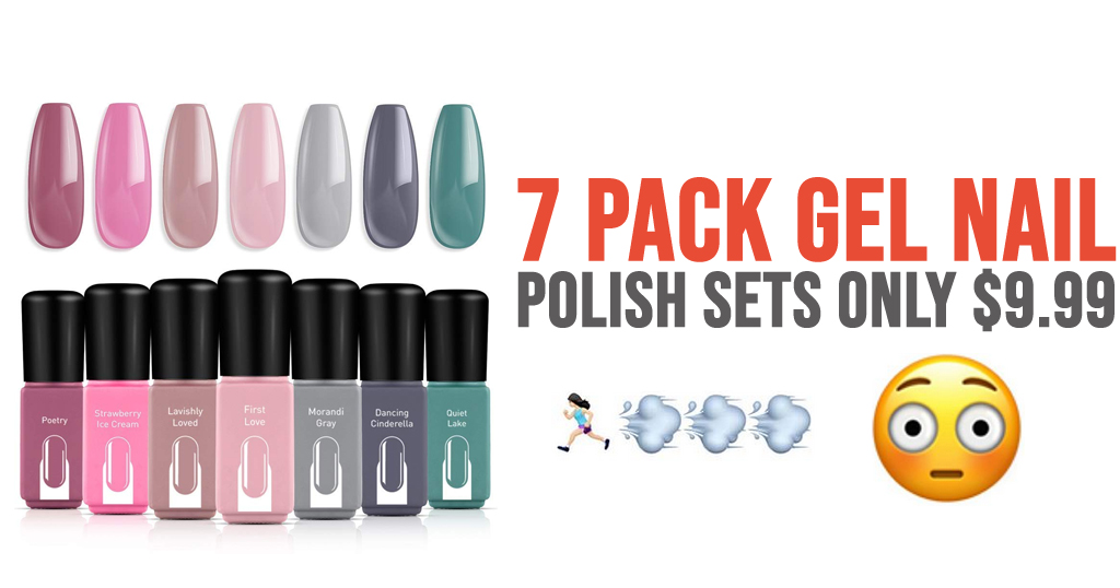 7 Pack Gel Nail Polish Sets Only $9.99 Shipped on Amazon