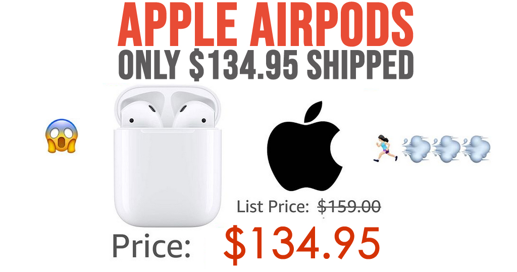 Apple AirPods with Wired Charging Case Only $134.95 on Amazon (Regularly $159.00)