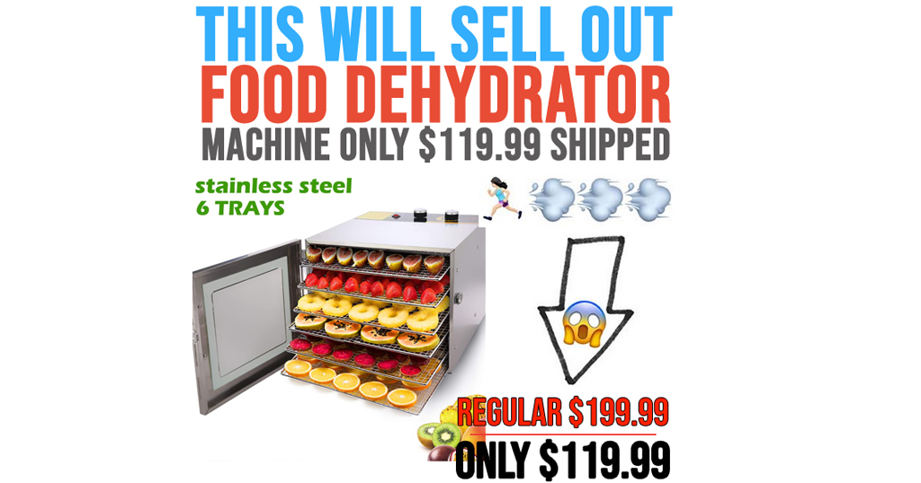 Food Dehydrator Machine Only $119.99 on Amazon (Regularly $199.99)