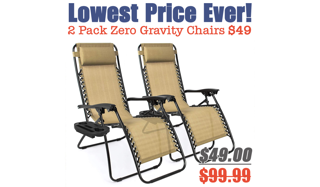 2 Pack Zero Gravity Chairs Only $49.00 Shipped on Amazon (Regularly $99.99)