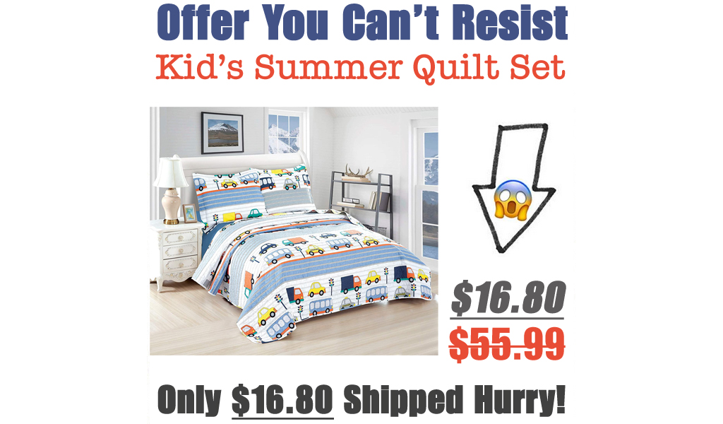 3 Pieces Kid's Lightweight Summer Quilt Set Only $16.80 Shipped on Amazon (Regularly $55.99)