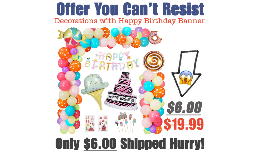 Decorations with Happy Birthday Banner Just $6.00 Shipped on Amazon (Regularly $19.99)
