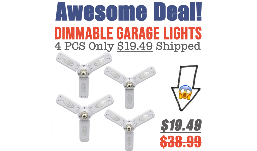 Dimmable Garage Lights - 4 PCS Only $19.49 Shipped on Amazon (Regularly $38.99)