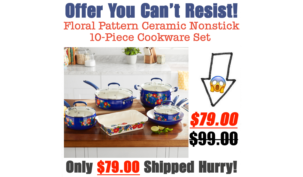 Floral Pattern Ceramic Nonstick 10-Piece Cookware Set Only $79.00 Shipped on Walmart.com (Regularly $99.00)