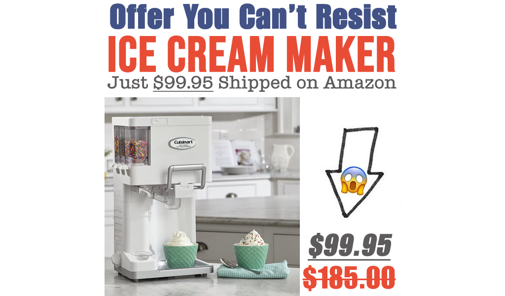 Ice Cream Maker Just $99.95 Shipped on Amazon (Regularly $185.00)