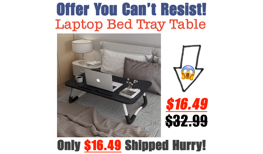 Laptop Bed Tray Table Only $16.49 Shipped on Amazon (Regularly $32.99)