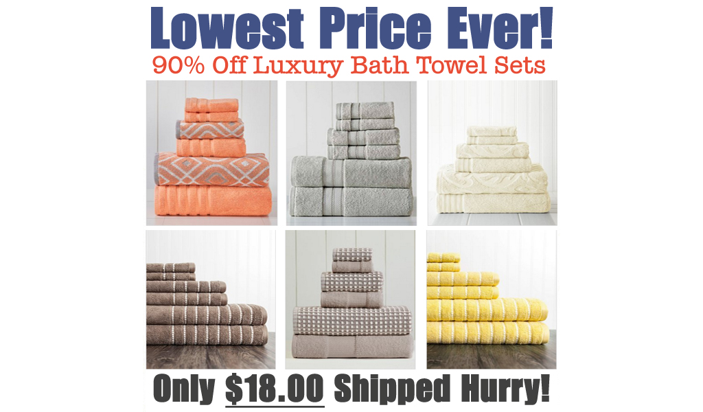 Luxury Bath Towel Sets Only $18.00 Shipped on Zulily (Regularly $89.99)