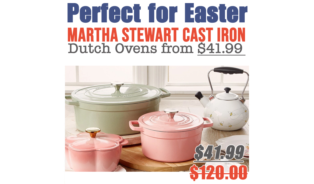 Martha Stewart Cast Iron Dutch Ovens from $41.99 Shipped on Macy's.com (Regularly $120+)