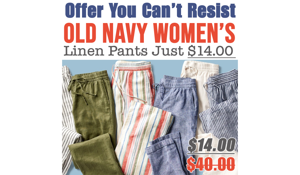 Old Navy Women's Linen Pants Just $14 (Regularly $40)