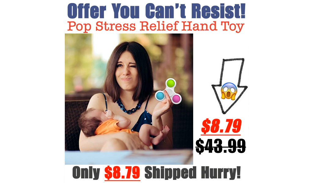 Pop Stress Relief Hand Toy Only $8.79 Shipped on Amazon (Regularly $43.99)
