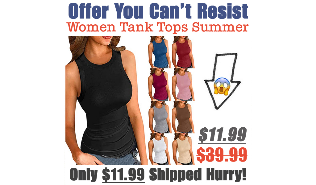 Women Tank Tops Summer Only $11.99 Shipped on Amazon (Regularly $39.99)
