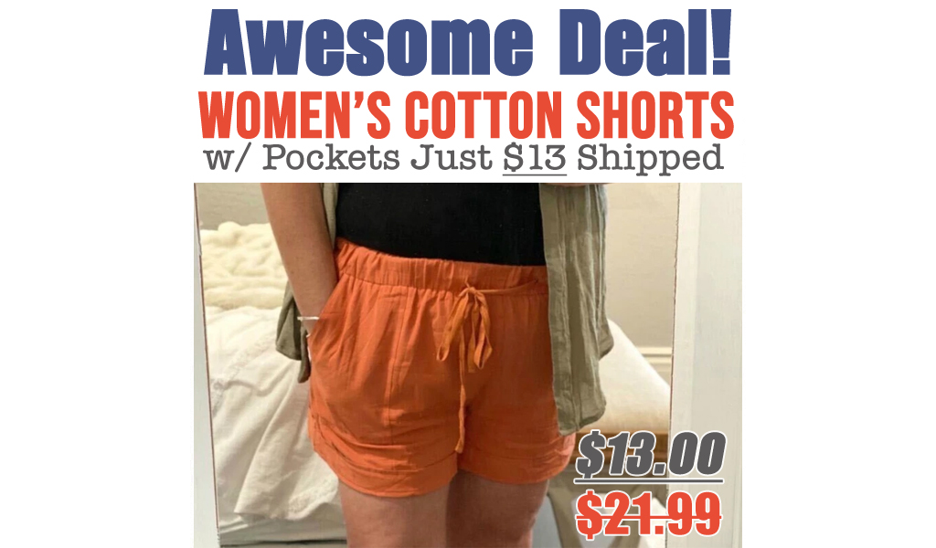 Women's Cotton Shorts w/ Pockets Just $13 Shipped on Amazon (Regularly $21.99)