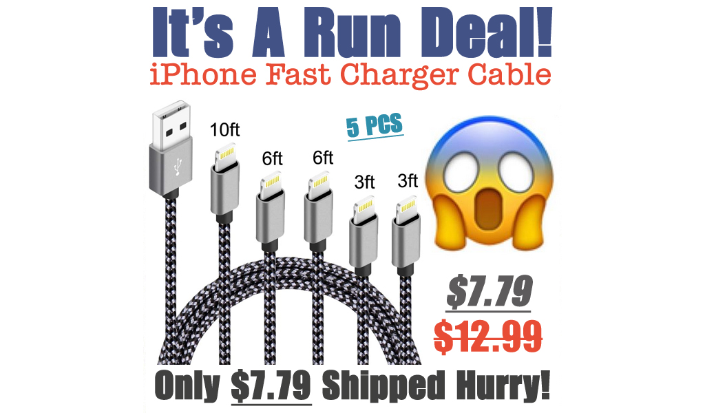iPhone Fast Charger Cable - 5 PCS Only $7.79 Shipped on Amazon (Regularly $12.99)