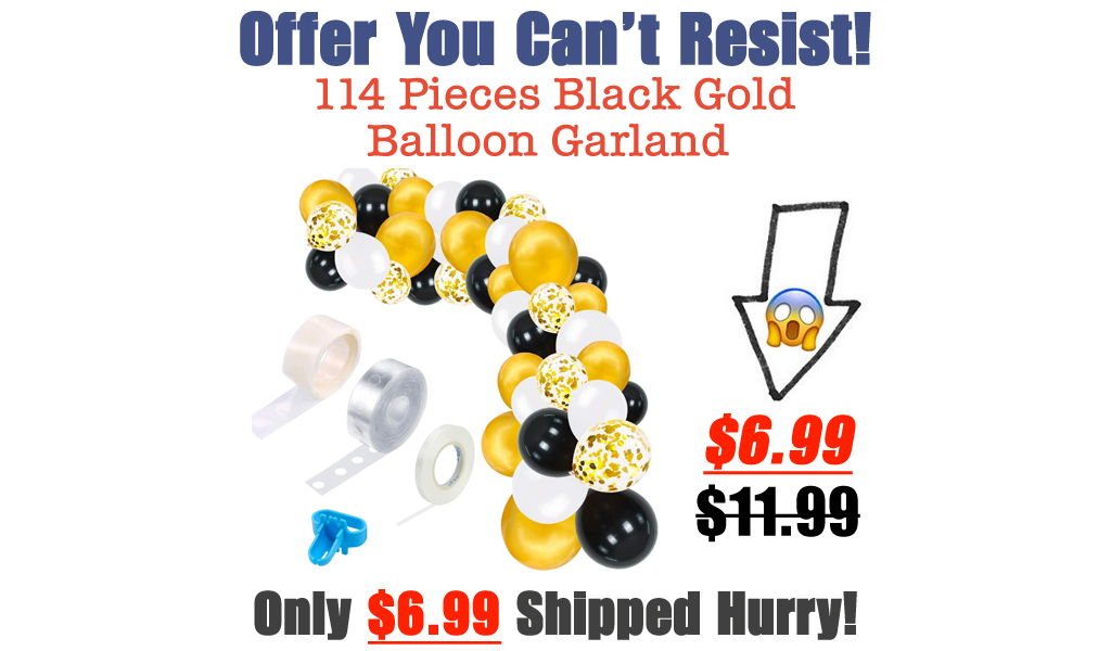 114 Pieces Black Gold Balloon Garland Only $6.99 Shipped on Amazon (Regularly $11.99)