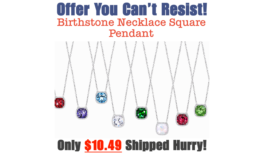 Birthstone Necklace Square Pendant Only $10.49 Shipped on Amazon (Regularly $22.98)