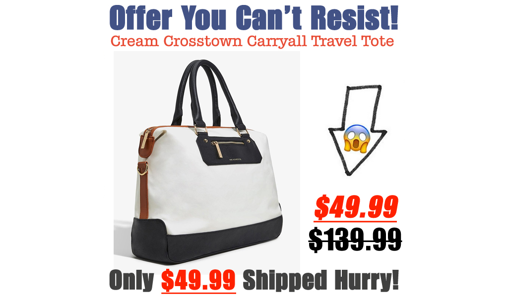Cream Crosstown Carryall Travel Tote Just $49.99 on Zulily (Regularly $139.99)