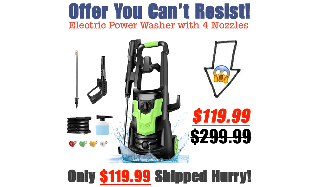 Electric Power Washer with 4 Nozzles Only $119.99 Shipped on Amazon (Regularly $299.99)