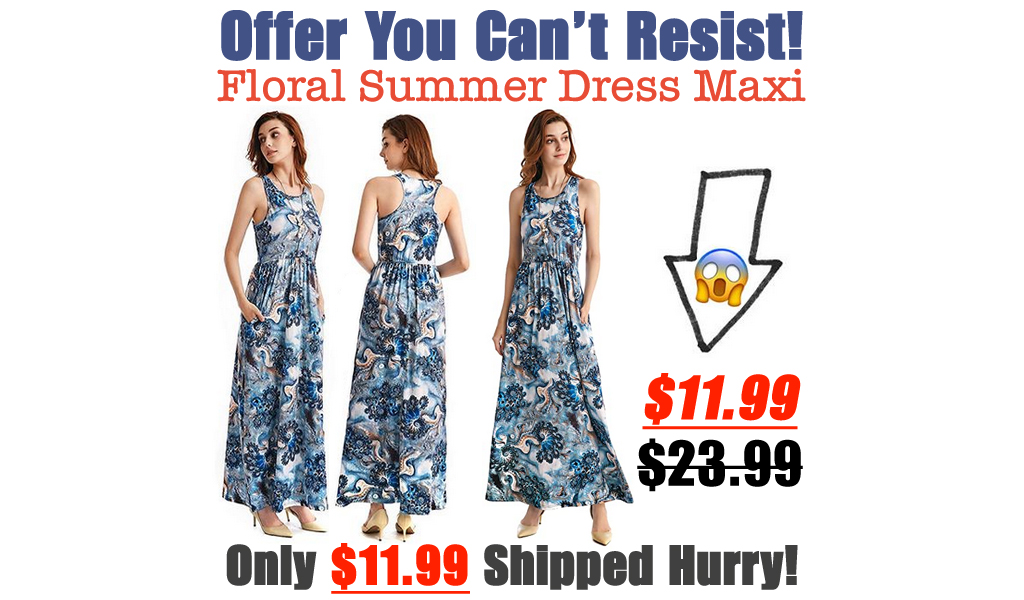 Floral Summer Dress Maxi Only $11.99 Shipped on Amazon (Regularly $23.99)