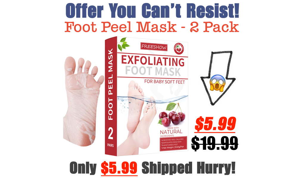 Foot Peel Mask - 2 Pack Only $5.99 Shipped on Amazon (Regularly $19.99)