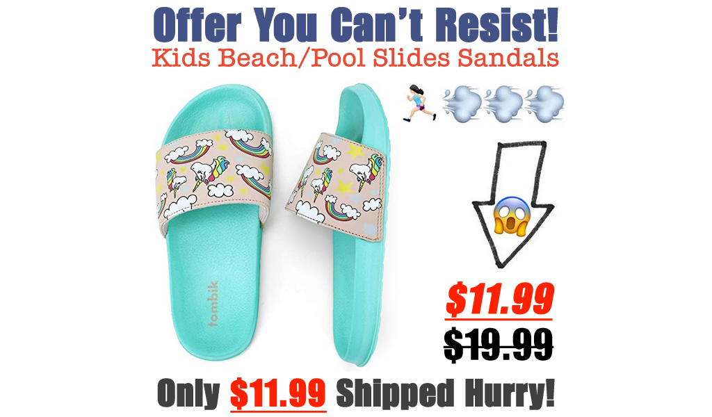 Kids Beach/Pool Slides Sandals Only $11.99 Shipped on Amazon (Regularly $19.99)