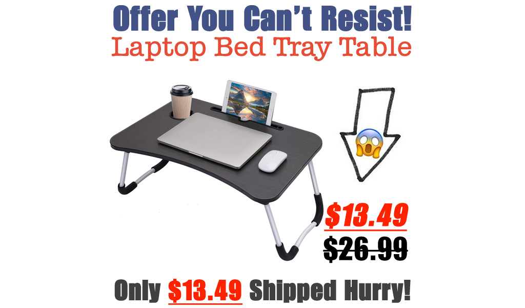 Laptop Bed Tray Table Only $13.49 Shipped on Amazon (Regularly $26.99)