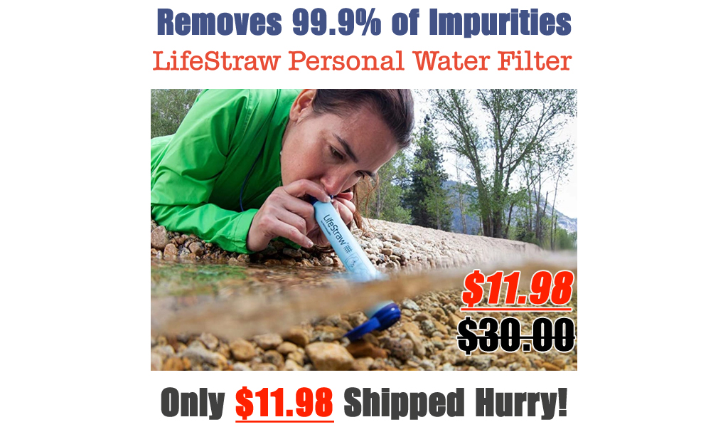 LifeStraw Personal Water Filter Only $11.98 on Amazon (Regularly $30) | Removes 99.9% of Impurities