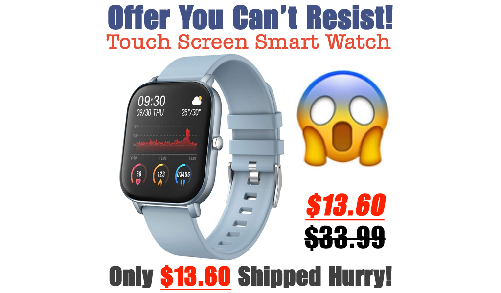 Touch Screen Smart Watch Only $13.60 Shipped on Amazon (Regularly $33.99)
