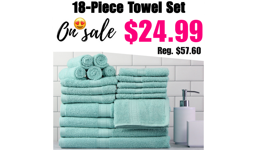 18-Piece Towel Set Only $24.99 Shipped on Walmart.com (Regularly $57.60)