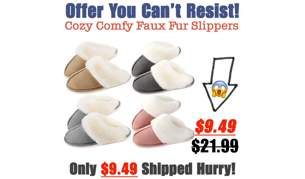 Cozy Comfy Faux Fur Slippers Only $9.49 Shipped on Amazon (Regularly $21.99)