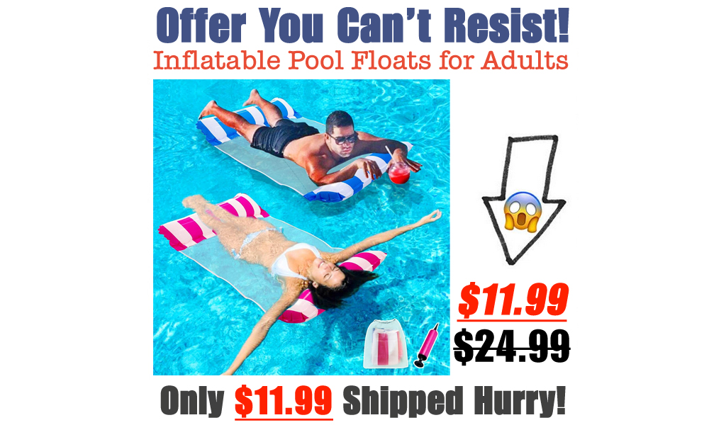 Inflatable Pool Floats for Adults Only $11.99 Shipped on Amazon (Regularly $24.99)