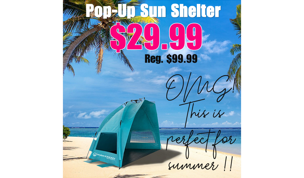 Pop-Up Sun Shelter Only $29.99 on Zulily (Regularly $99.99)