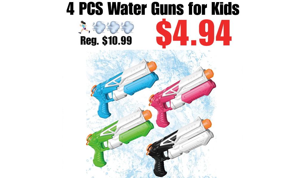 4 PCS Water Guns for Kids Only $4.94 Shipped on Amazon (Regularly $10.99)