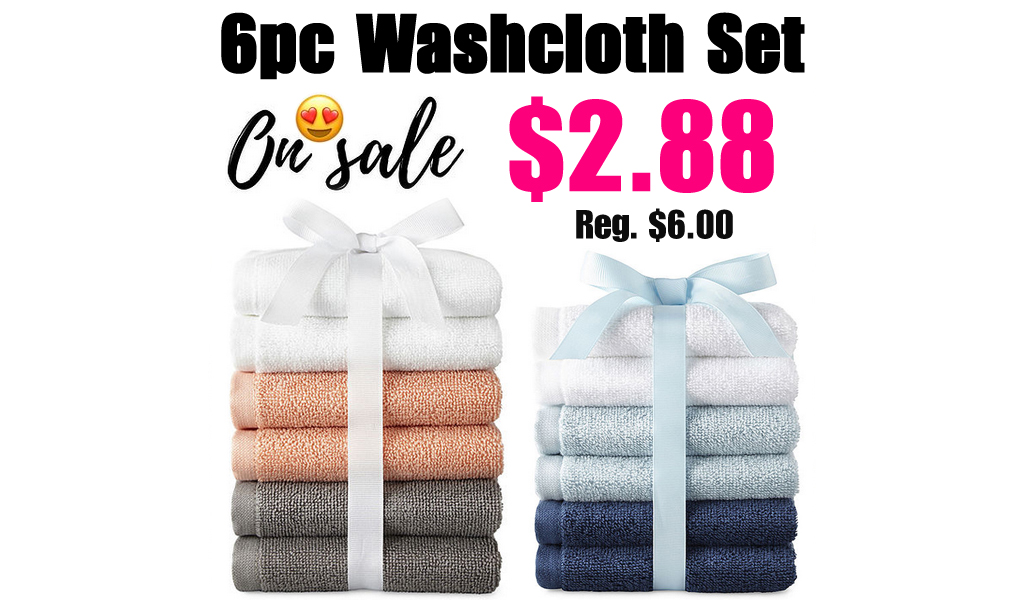 6 PCS Washcloth Set Only $2.88 on JCPenney.com (Regularly $6.00)