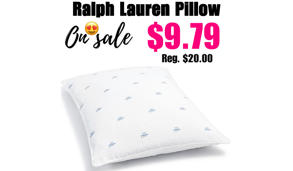 Ralph Lauren Pillow Only $9.79 on Macys.com (Regularly $20.00)