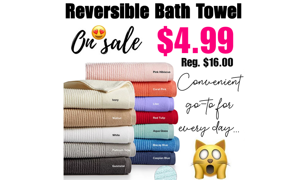 Reversible Bath Towel Only $4.99 on Macys.com (Regularly $16.00)