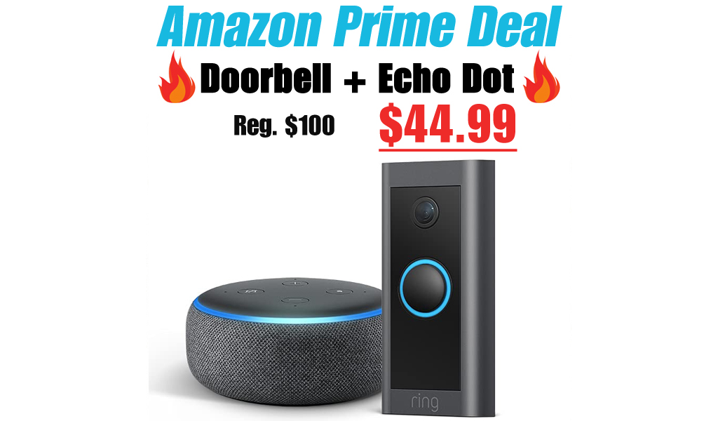 Ring Video Wired Doorbell + Echo Dot Bundle Only $44.99 Shipped for Amazon Prime Members (Regularly $100)