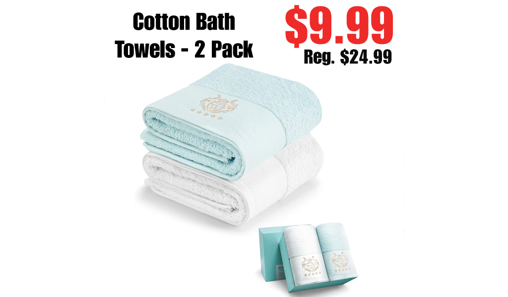 Cotton Bath Towels - 2 Pack Only $9.99 Shipped on Amazon (Regularly $24.99)