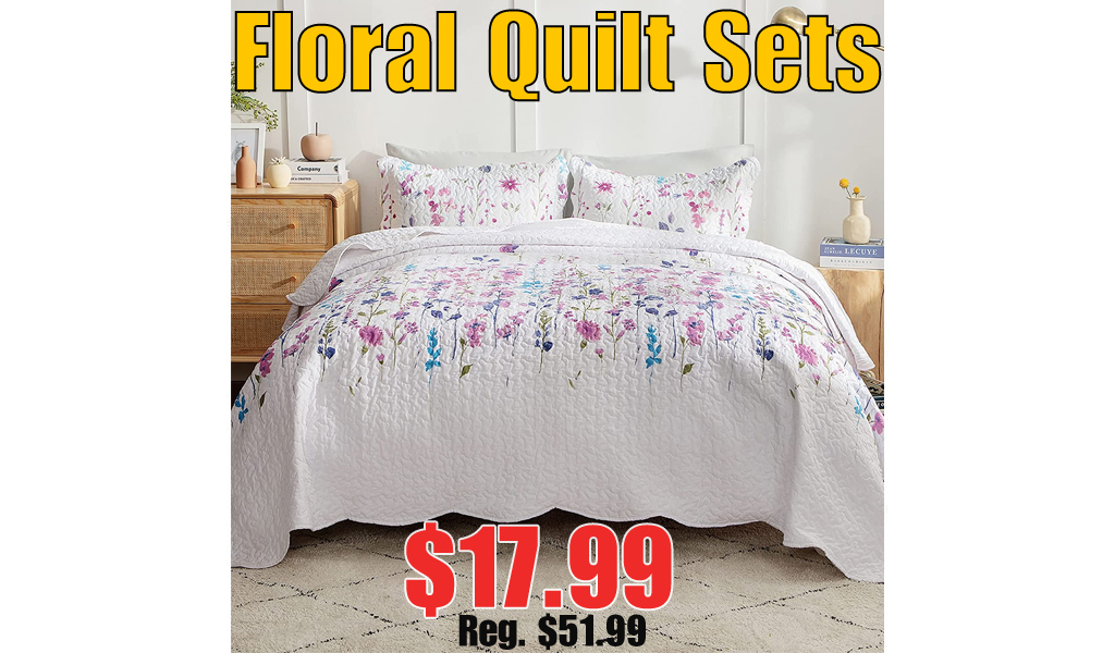 Floral Quilt Sets Only $17.99 Shipped on Amazon (Regularly $51.99)