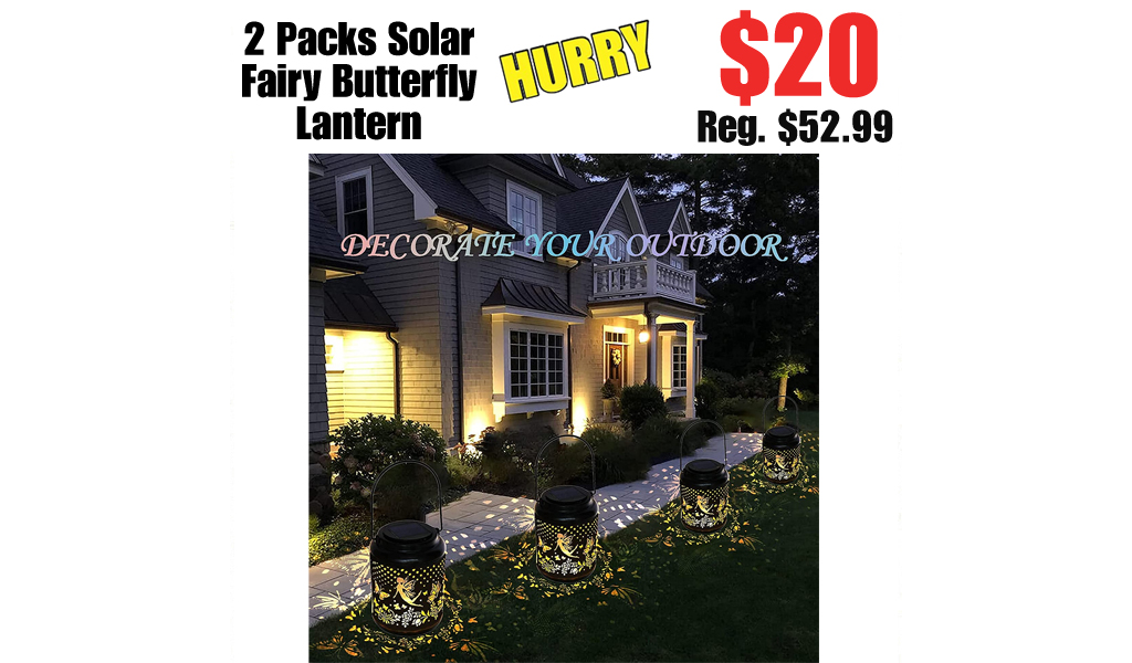 2 Packs Solar Fairy Butterfly Lantern Only $20.00 Shipped on Amazon (Regularly $52.99)