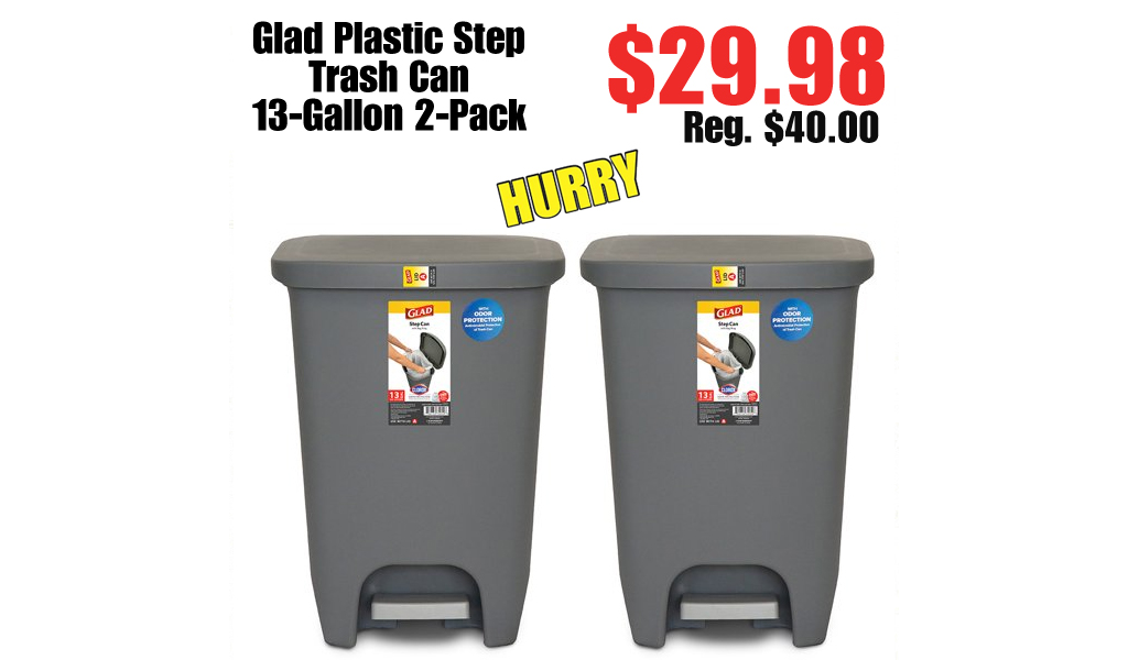 Glad Plastic Step Trash Can 13-Gallon 2-Pack Only $29.98 on Walmart.com (Regularly $40)