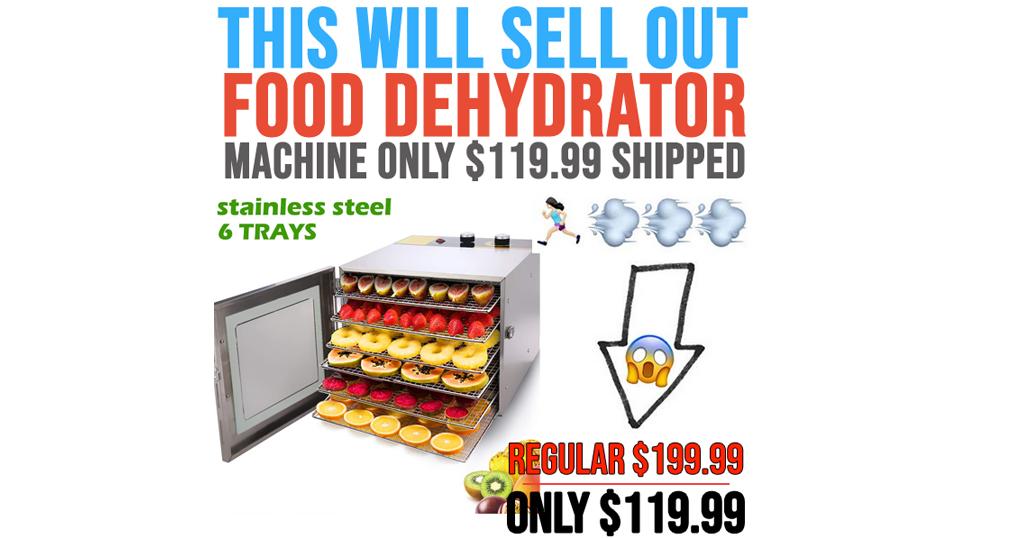 Food Dehydrator Machine Only $119.99 on Amazon (Regularly $199.99)