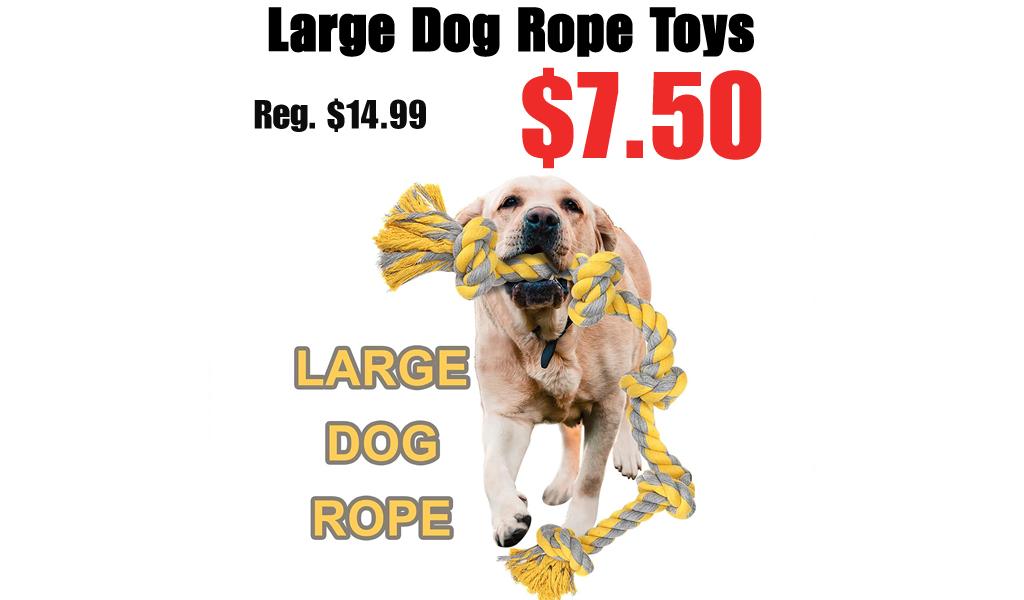 Large Dog Rope Toys Only $7.50 Shipped on Amazon (Regularly $14.99)